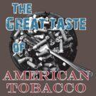 The Great Taste of American Tobacco by Steve Wilbur