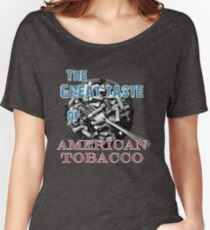 The Great Taste of American Tobacco Women's Relaxed Fit T-Shirt
