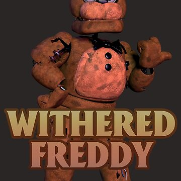 Withered Freddy (Withereds 3) by ItsameWario