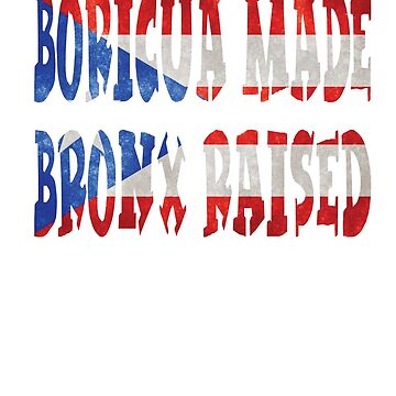 Boricua Made Bronx Raised Camiseta Distressed Flag Shirts and Gifts by angy2017