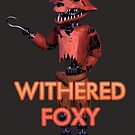 Withered Foxy (Withereds 3) by ItsameWario