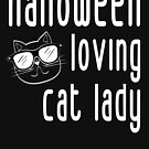 Halloween Loving Cat Lady for Women Cat Lovers (Design Day 270) by TNTs