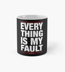 Everything is My Fault - Law of Attraction Mug