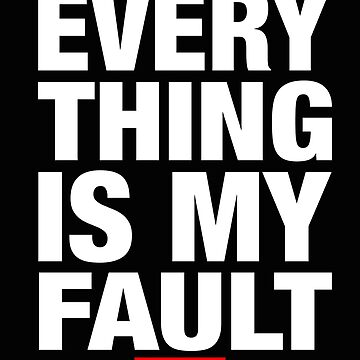 Everything is My Fault - Law of Attraction by SaintSinnerShop