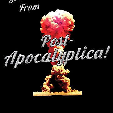 Greetings From Post-Apocalyptica!!! v2 by SCRTSQRL