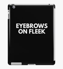 eyebrows on fleek iPad Case/Skin