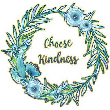 Choose Kindness - A Beautiful Anti-Bullying Message by annaleebeer