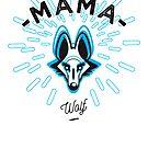 « Mama wolf » par lepetitcalamar