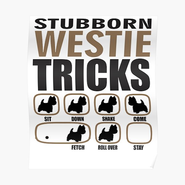 Stubborn Westie Tricks T shirt Perfect Gift For Westie Dog Lovers Poster