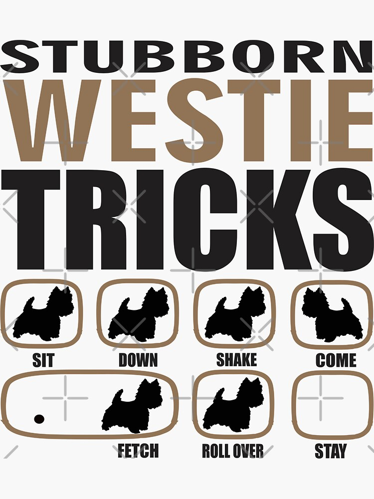 Stubborn Westie Tricks T shirt Perfect Gift For Westie Dog Lovers by funnyguy