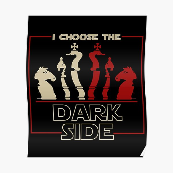I Choose The Dark Side Chess Poster