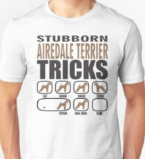 Stubborn Airedale Terrier Tricks T shirt Perfect Gift For Airedale Terrier Dog Lovers Unisex T-Shirt