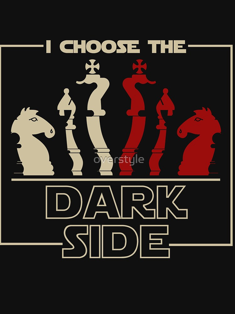 I Choose The Dark Side Chess by overstyle