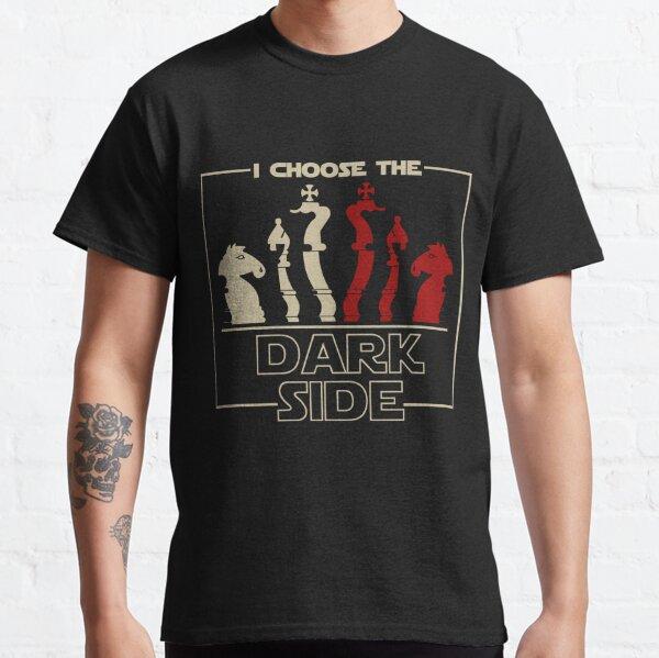 I Choose The Dark Side Chess Classic T-Shirt