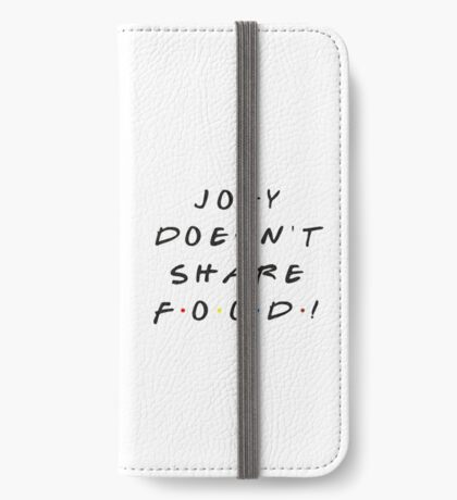 Joey doesn't share food! iPhone Wallet