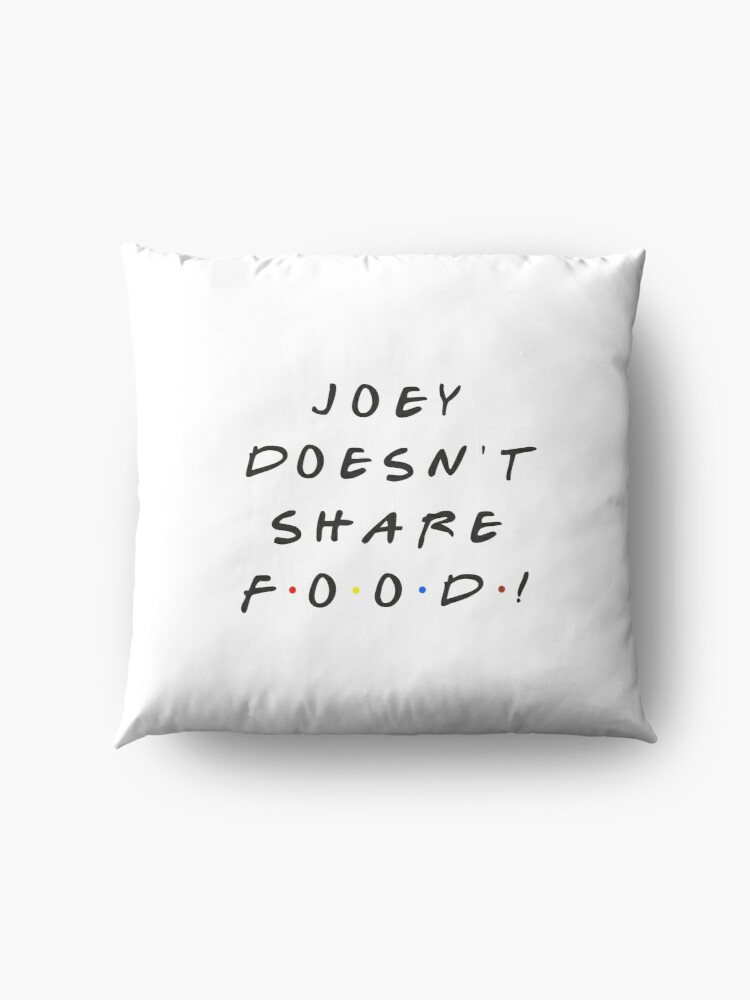Alternate view of Joey doesn't share food! Floor Pillow