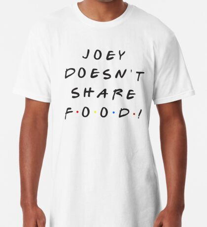 Joey doesn't share food! Long T-Shirt