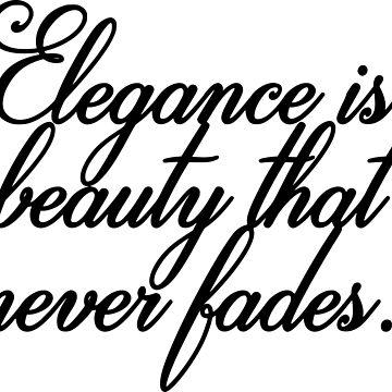 Elegance is a beauty that never fades by KikkaT