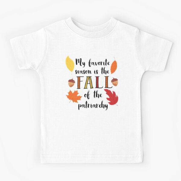 Fall of the Patriarchy Kids T-Shirt