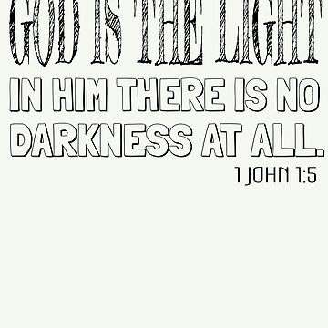 God Is The Light In Him There Is No Darkness At All by Roland1980
