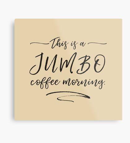 JUMBO coffee Metal Print