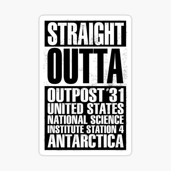 Straight Outta Outpost31 Sticker