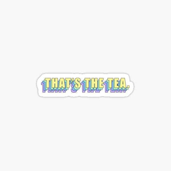 That's the tea.  Sticker