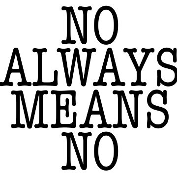 no always means no by katrinawaffles