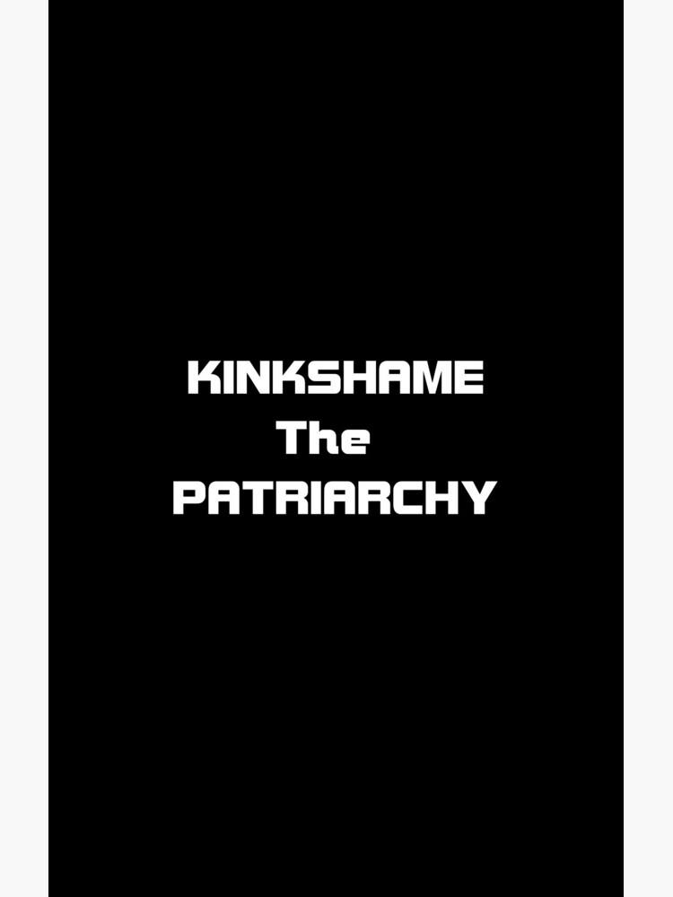 Kinkshame the patriarchy by Etakeh