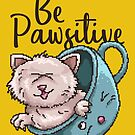 Be Pawsitive Cat in Teacup Pun Wordplay Retro Pixel Art by scooterbaby