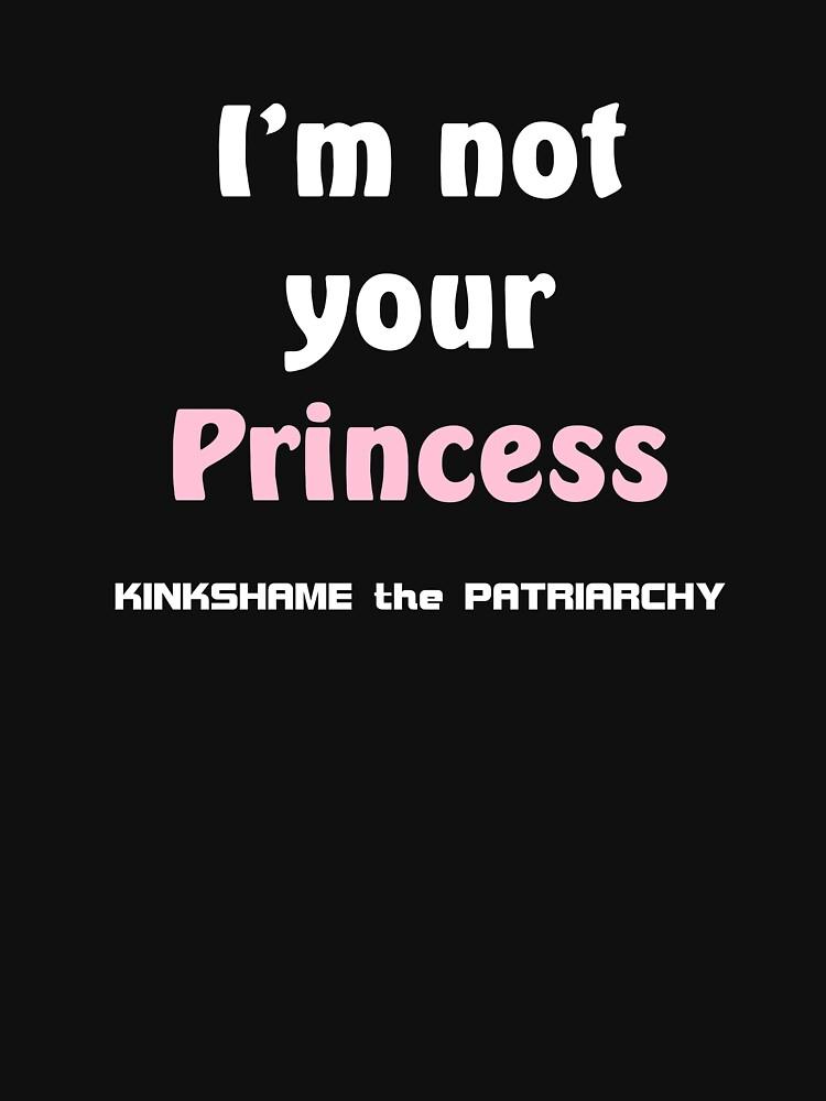 Not Your Princess by Etakeh
