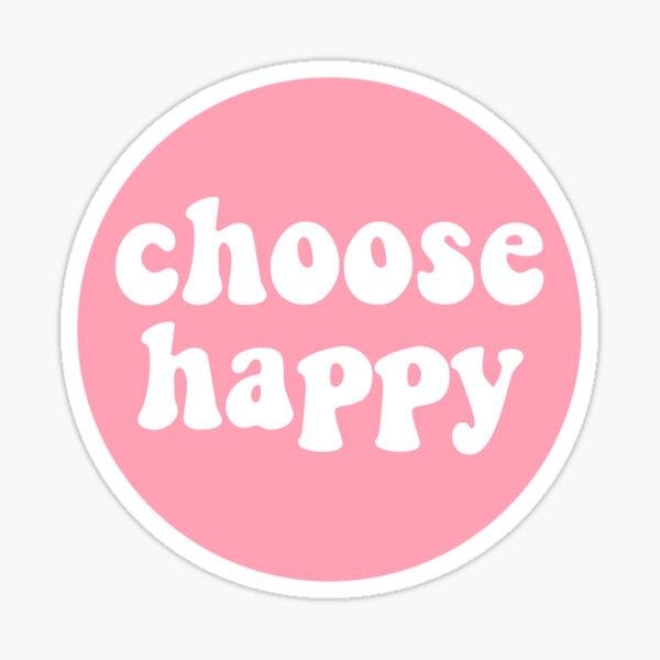 Choose Happy - Pink Sticker