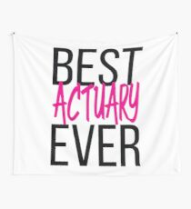 Best Actuary Ever Wall Tapestry