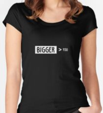 Bigger Than You Women's Fitted Scoop T-Shirt