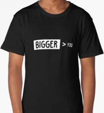 Bigger Than You Long T-Shirt