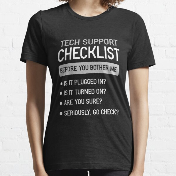 Technical Support Checklist IT Hotline PC Admin Essential T-Shirt