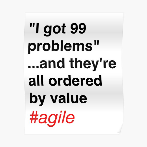 99 problems...ordered by value Poster