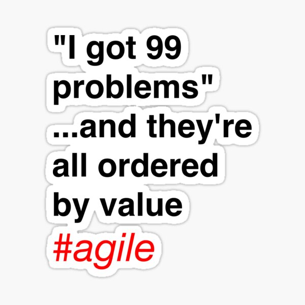 99 problems...ordered by value Sticker