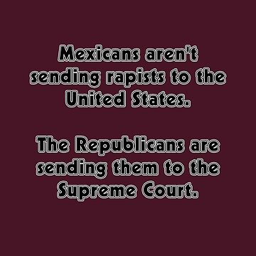Republicans Sending Rapists to the U.S. Supreme Court by technoqueer