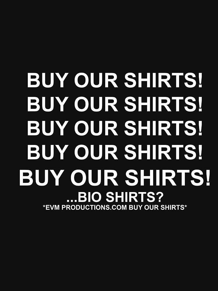 ...Bio Shirts? by BaronVonRosco