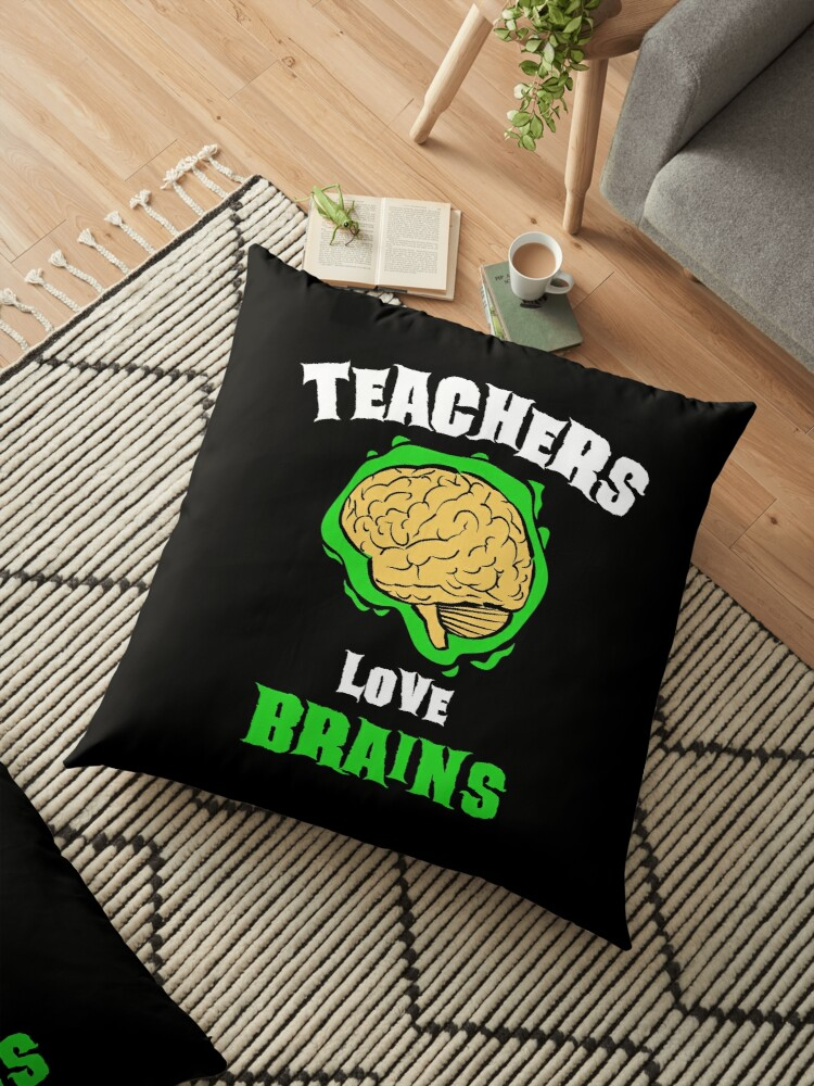 Halloween Gift Ideas For Teachers.School Teachers Love Brains Funny Halloween Gift Floor Pillow By Teeleo