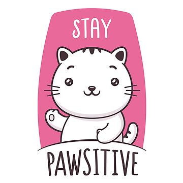 Stay Pawsitive by zoljo