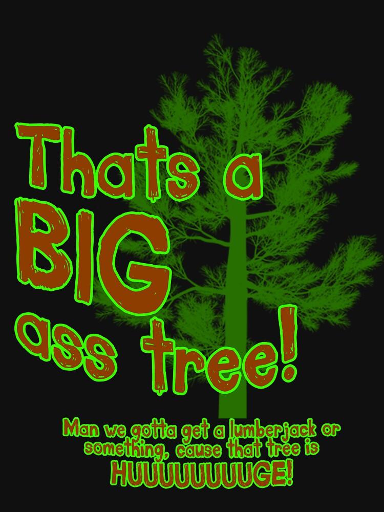 Thats a BIG ass tree! by BaronVonRosco