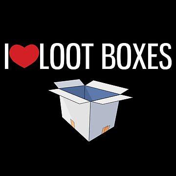 I love loot boxes by Gifafun