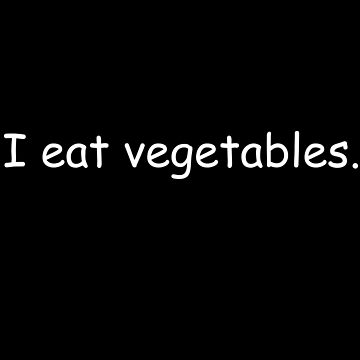 I eat vegetables by JohnyZero