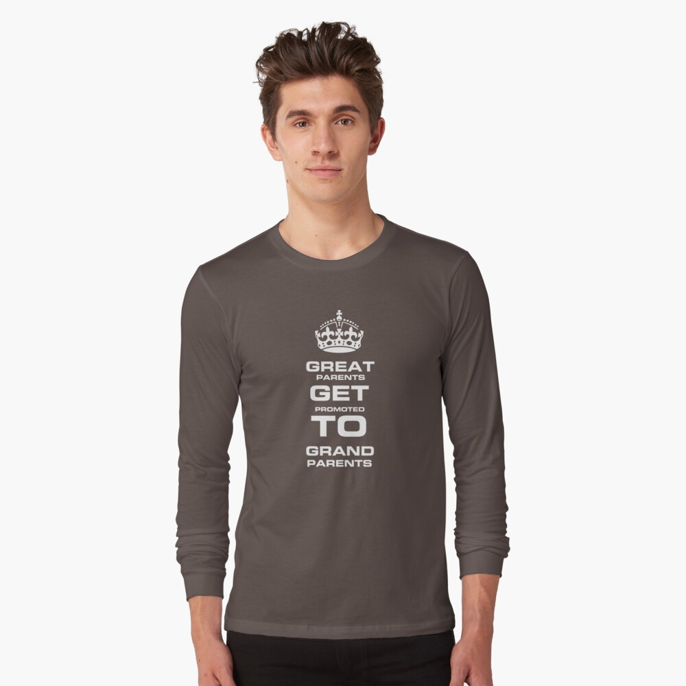 Great Parents Get Promoted  to Grandparents - Goods and T-Shirts for perfect gift  Long Sleeve T-Shirt Front