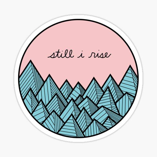 Still I Rise Sticker