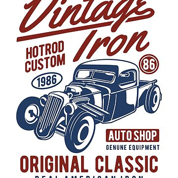 VINTAGE IRON HOTROD CUSTOM 1986 AUTO SHOP ORIGINAL CLASSIC REAL AMERICAN IRON   T-SHIRT by rosadinardo4