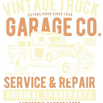 VINTAGE TRUCK GARAGE CO. SERVICE & REPAIR ORIGINAL SPAREPARTS AUTHENTIC HANDCRAFTED    T-SHIRT by rosadinardo4