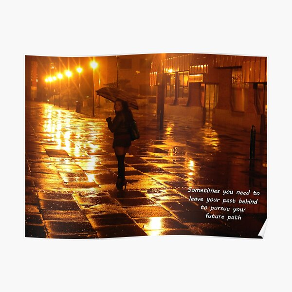 leave your past behind to pursue your future path Poster